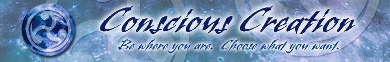 Conscious Creation - Reality Creation - You Create Your Own Reality