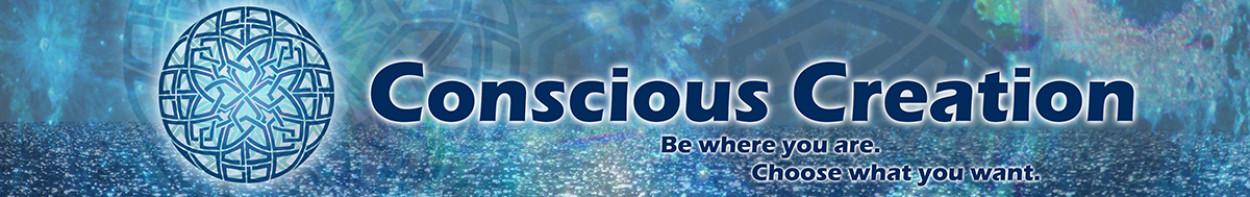 Conscious Creation